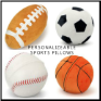 Personalizable Sports Pillows-Footballs and Basketballs and Soccer Balls and Baseballs